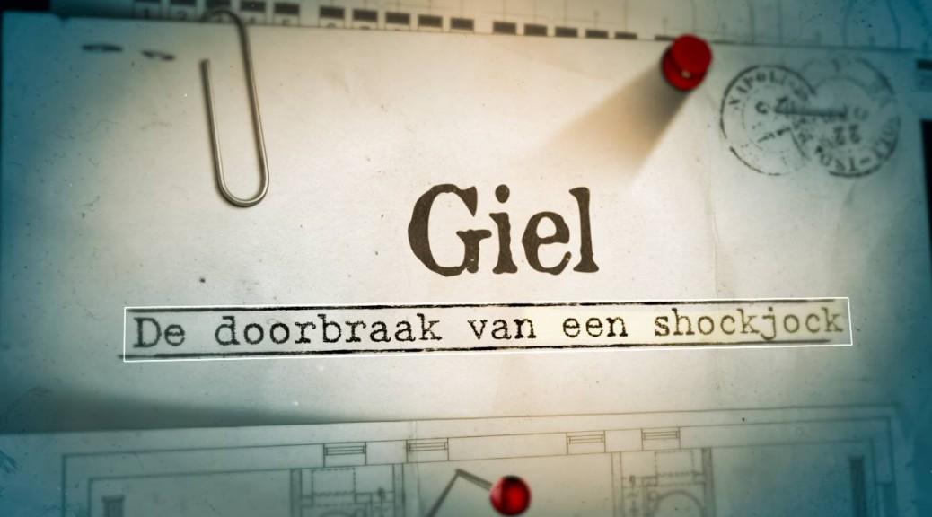 Giel - De doorbraak van een shockjock